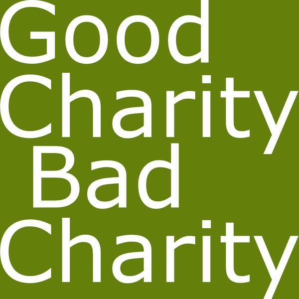 Good Charity Bad Charity